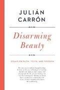 Disarming Beauty - Julian Carron