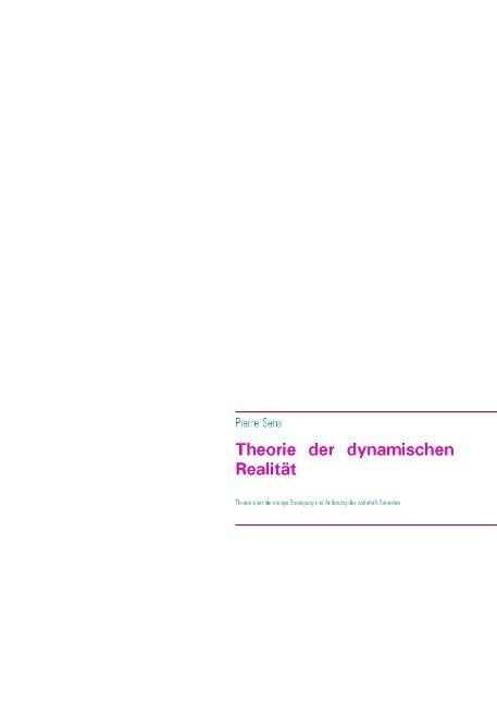 Theorie der dynamischen Realität - Pierre Sens