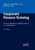 Corporate Finance Training - Willis E. Eayrs, Dietmar Ernst, Sebastian Prexl