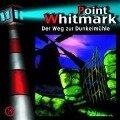 Point Whitmark 19. Der Weg zur Dunkelmühle -