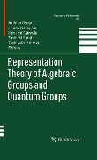 Representation Theory of Algebraic Groups and Quantum Groups -