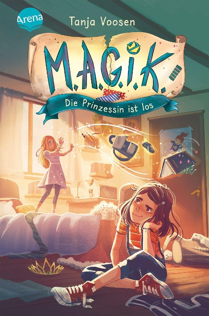 M.A.G.I.K. (1). Die Prinzessin ist los - Tanja Voosen
