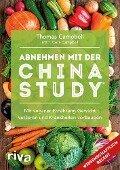Abnehmen mit der China Study® - Thomas Campbell
