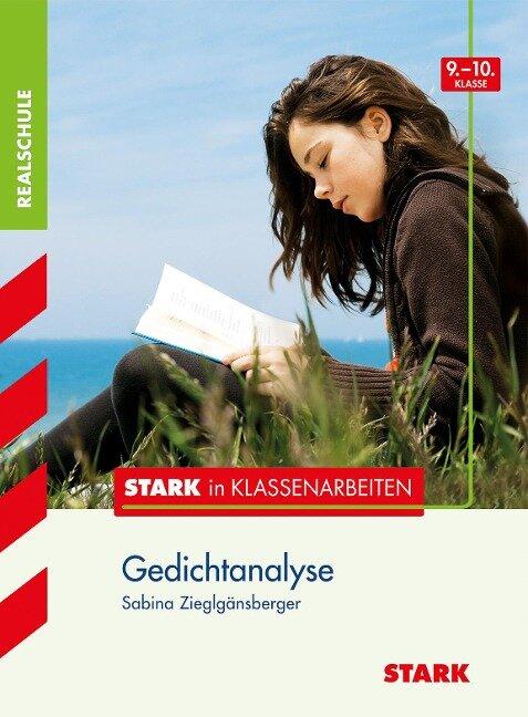 Stark in Klassenarbeiten - Deutsch Gedichtanalyse 9./10. Klasse Realschule - Sabina Zieglgänsberger