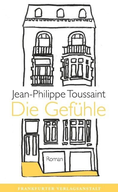 Die Gefühle - Jean-Philippe Toussaint