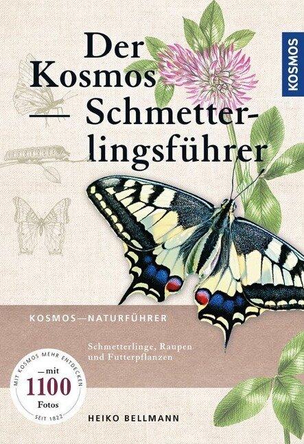 Der Kosmos Schmetterlingsführer - Heiko Bellmann, Rainer Ulrich