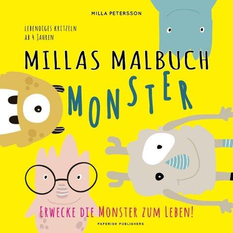MILLAS MONSTER MALBUCH - Erwecke die Monster zum Leben! - Milla Petersson