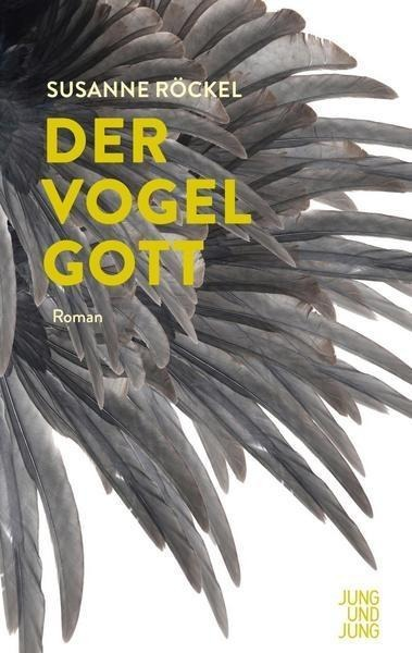 Der Vogelgott - Susanne Röckel