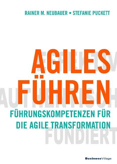 Agiles Führen - Rainer M. Neubauer, Stefanie Puckett