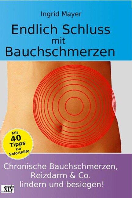 Endlich Schluss mit Bauchschmerzen - Ingrid Mayer