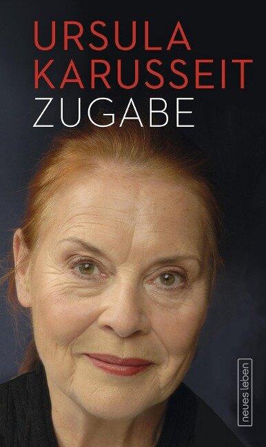 Zugabe - Ursula Karusseit