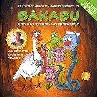 Bakabu und das Sterne-Laternenfest - Christian Tramitz, Ferdinand Auhser, Manfred Schweng