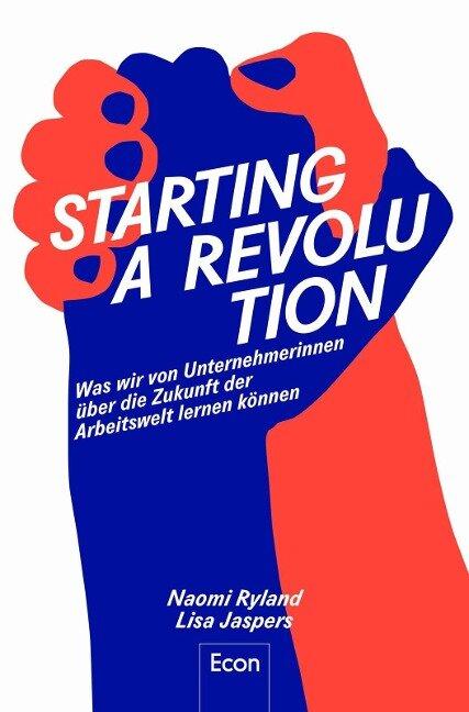 Starting a Revolution - Naomi Ryland, Lisa Jaspers