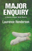 Major Enquiry: A Detective Sergeant Milton Mystery - Laurence Henderson, Laurence Henderson