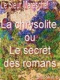 La chrysolite, ou Le secret des romans - Le sieur Mareschal