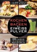 Kochen und Backen mit Eiweißpulver - Heiko Lackstetter