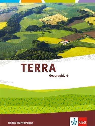 TERRA Geographie für Baden-Württemberg. Schülerbuch 6. Klasse. Ab 2016 -