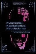 Kybernetik, Kapitalismus, Revolutionen -