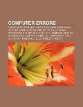 Computer Errors: Error Detection and Correction, Guru Meditation, HTTP 404, Core Dump, Segmentation Fault, Amiga Recoverable Alert - Source Wikipedia