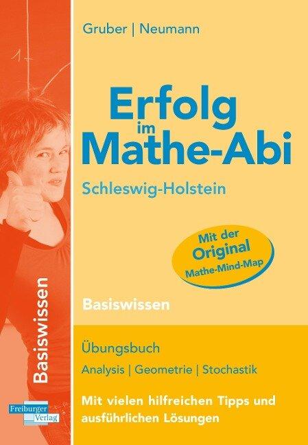 Erfolg im Mathe-Abi Schleswig-Holstein Basiswissen - Helmut Gruber, Robert Neumann