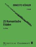 25 romantische Etüden op. 66 für Flöte solo - Ernesto Köhler
