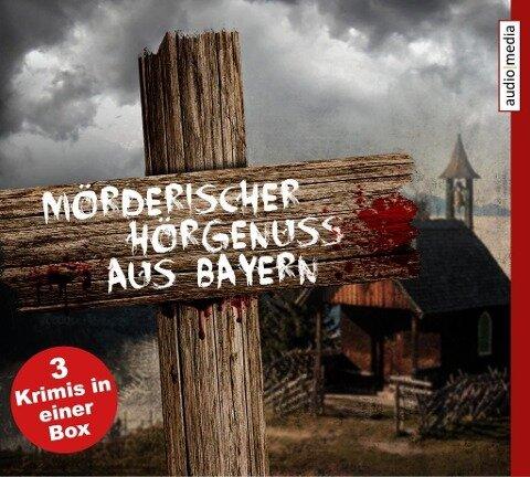 Mörderischer Hörgenuss aus Bayern - Anton Leiss-Huber, Marc Ritter, Su Turhan