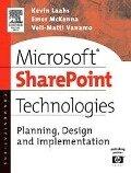 Microsoft SharePoint Technologies - Kevin Laahs, Emer McKenna, Veli-Matti Vanamo