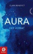 Aura 2: Aura - Der Verrat - Clara Benedict