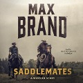 Saddlemates: A Western Story - Max Brand