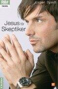 Jesus für Skeptiker - Jürgen Spieß