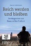 Reich werden und bleiben - Rainer Zitelmann