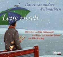 Leise rieselt ... - Das etwas andere Weihnachten - Elke Heidenreich, Manfred Schoof