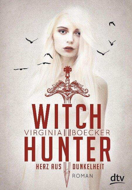 Witch Hunter - Herz aus Dunkelheit - Virginia Boecker