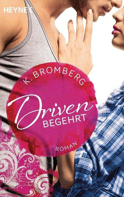 Driven. Begehrt - K. Bromberg