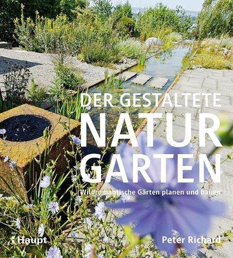 Der gestaltete Naturgarten - Peter Richard