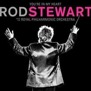 You're In My Heart:Rod Stewart with RPO - Rod Stewart