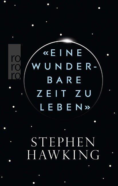 «Eine wunderbare Zeit zu leben» - Stephen Hawking