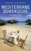 Mediterrane Bordküche - Wolfgang Mader, Johannes Maria Geurtz