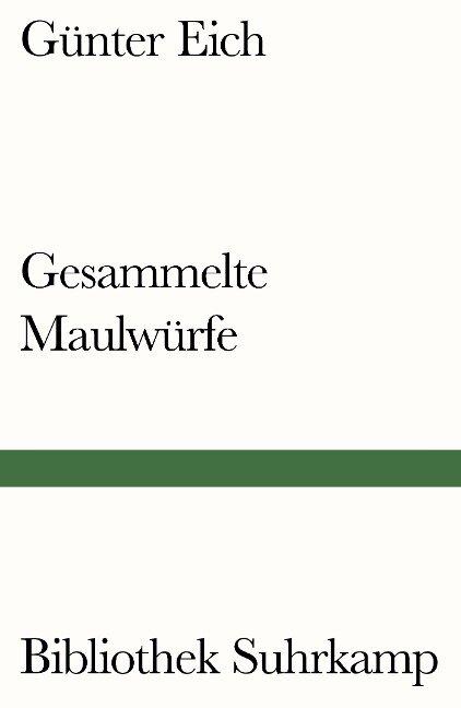 Gesammelte Maulwürfe - Günter Eich