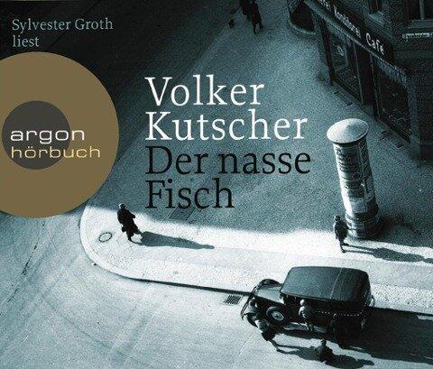 Der nasse Fisch (Hörbestseller) - Volker Kutscher