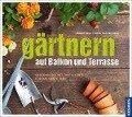 Gärtnern auf Balkon und Terrasse - Robert Koch