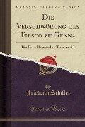 Die Verschwörung des Fiesco zu Genna - Friedrich Schiller