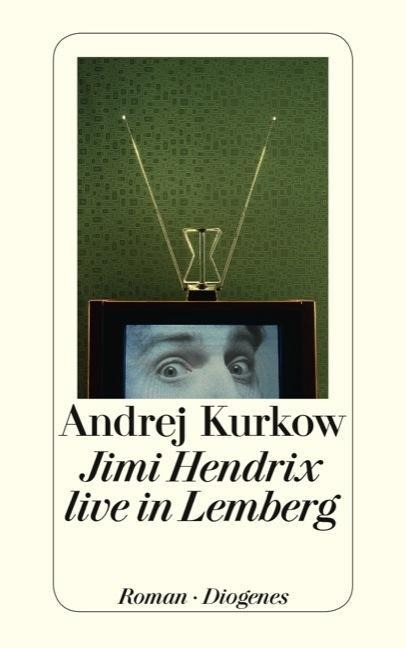 Jimi Hendrix live in Lemberg - Andrej Kurkow