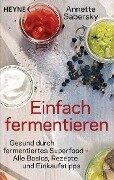 Einfach fermentieren - Annette Sabersky