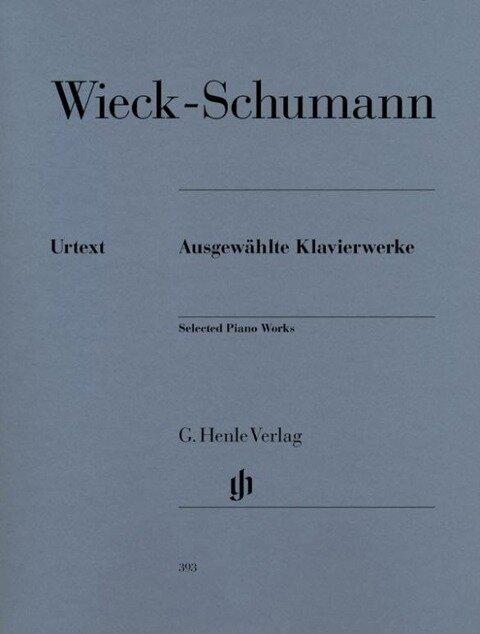 Ausgewählte Klavierwerke - Clara Wieck-Schumann