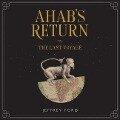 Ahab's Return: Or, the Last Voyage - Jeffrey Ford