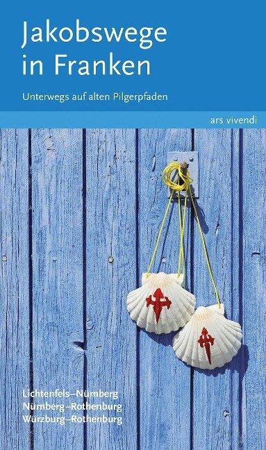 Jakobswege in Franken - Sigrun Arenz, Nikola Stadelmann, Reinhard Weirauch