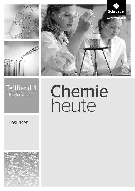 Chemie heute SI. Lösungen Teilband 1. Niedersachsen -
