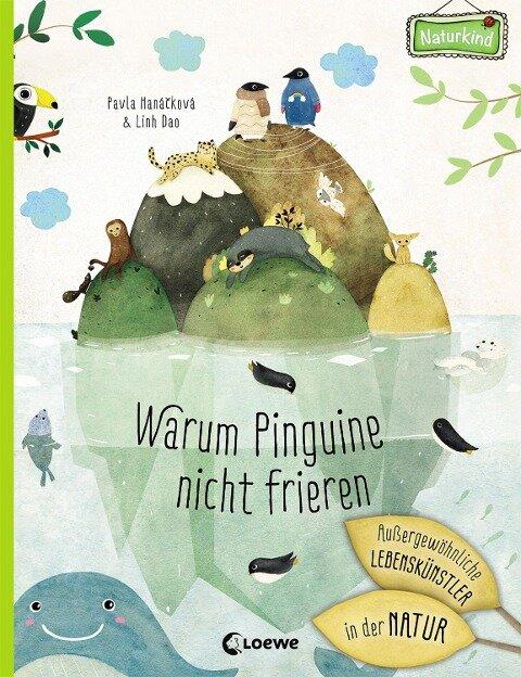 Warum Pinguine nicht frieren: Außergewöhnliche Lebenskünstler in der Natur - Pavla Hanácková