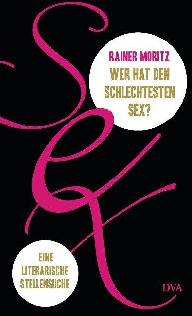 Wer hat den schlechtesten Sex? - Rainer Moritz